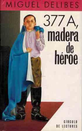 377 A MADERA DE HEROE: MIGUEL DELIBES