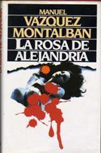 LA ROSA DE ALEJANDRIA: MANUEL VAZQUEZ MONTALBAN