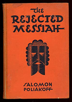 The Rejected Messiah: POLIAKOFF, Salomon