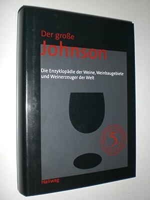 Der große Johnson. Die Enzyklopädie der Weine, Weinbaugebiete und Weinerzeuger der Welt. ...