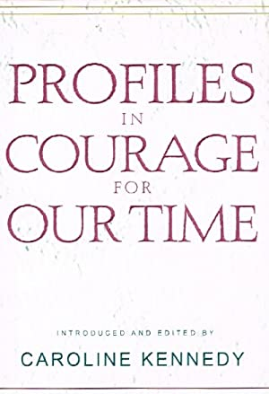 Profiles in Courage for Our Time: Kennedy, Caroline (ed)