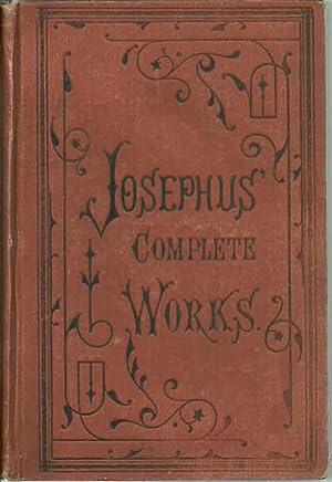 The Works of Flavius Josephus: Flavius Josephus; Winston,