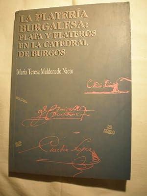 La platería burgalesa: plata y plateros en la Catedral de Burgos.: María Teresa Maldonado