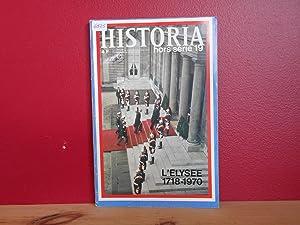 HISTORIA Hors Serie 19 : l'Elysee 1718-1970: Collectif