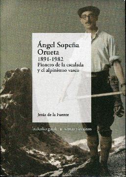Imagen del vendedor de Ángel Sopeña Orueta 1891 - 1982. Pionero de la escalada y el alpinismo vasco a la venta por Rincón de Lectura