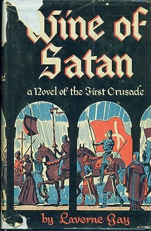 Wine Of Satan A Tale of Bohemond,: Gay, Laverne