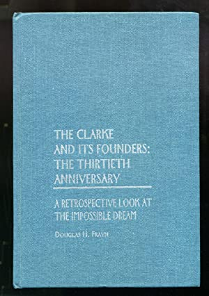 The Clarke and Its Founders: The Thirtieth Anniversary. A Retrospective Look at the Impossible ...