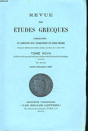 REVUE DES ETUDES GRECQUES. TOME XCVIII, N°467-469,: COLLECTIF