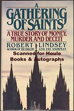 A Gathering of Saints: A True Story of Money Murder and Deceit.