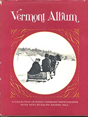 Vermont Album : A Collection of Early: Hill, Ralph Nading.