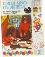 Cada niño un artista. El primer manual de dibujo y pintura: Gongalov, Iván