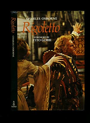 Rigoletto: A Guide to the Opera: Osborne, Charles [Foreword