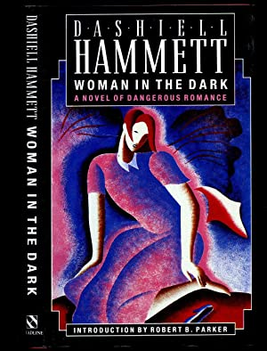 Woman in the Dark: Hammett, Dashiell [1894-1961]