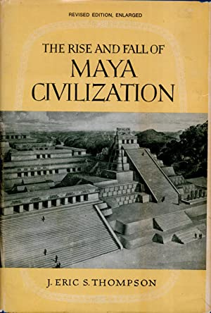 The Rise and Fall of Maya Civilization: Thompson, J. Eric
