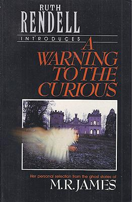 A Warning to the Curious: James, M.R.