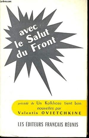 AVEC LE SALUT DU FRONT précédé de: VALENTIN OVIETCHKINE