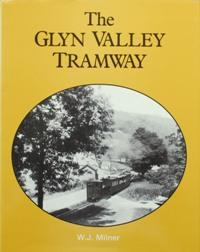 THE GLYN VALLEY TRAMWAY: MILNER W J