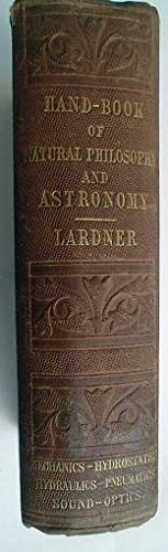 HAND BOOK OF NATURAL PHILOSOPHY AND ASTRONOMY.: LARDNER. DIONYSIUS.