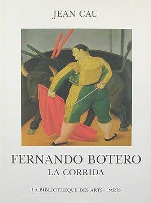 Fernando Botero: La Corrida: Cau, Jean; Fernando