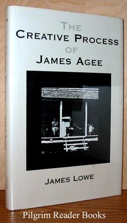 The Creative Process of James Agee (Southern: Lowe, James.