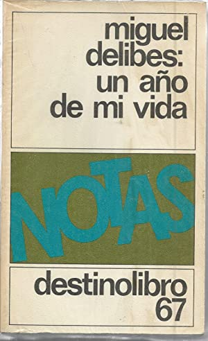 UN AÑO DE MI VIDA (Colección Destinolibro): MIGUEL DELIBES