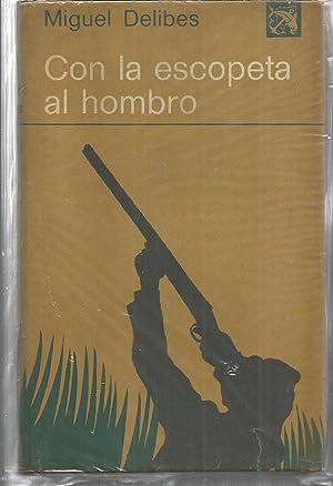 CON LA ESCOPETA AL HOMBRO 1ªEDICION (col.: MIGUEL DELIBES
