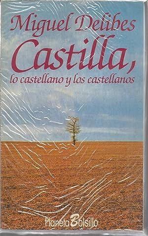 CASTILLA LO CASTELLANO Y LOS CASTELLANOS (1ªEDICION: MIGUEL DELIBES