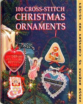 100 Cross-Stitch Christmas Ornaments: Siegel, Carol / Dimensions Design Studio