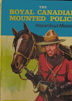 The Canadian Mounted Police: Hazardous Mission --- A Laredo Book