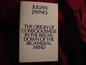 The Origin of Consciousness in the Breakdown: Jaynes, Julian.