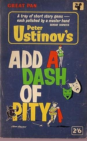 ADD A DASH OF PITY: Ustinov, Peter