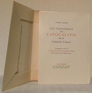 Les tapisseries de l'Apocalypse de la Cathédrale d'Angers.: LEJARD, André.