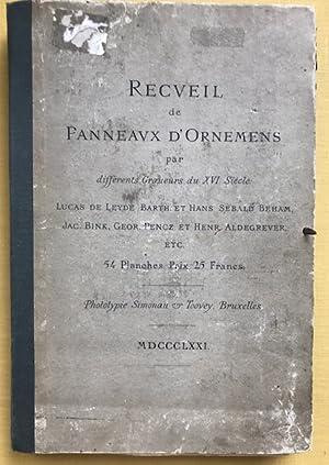 Recueil de panneaux d'ornemens par differents Graueurs (Graveurs) du XVI siecle: Lucas de Leyde...