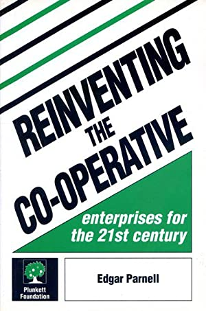 Reinventing the cooperative : enterprises for the 21st century.: Parnell, Edgar