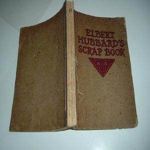 ELBERT HUBBARD'S SCRAP BOOK 1923 w/ UPSIDE DOWN ERROR ON COPYRIGHT PAGE: ELBERT HUBBARD