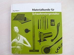 Materialkunde für Schaufenstergestalter.: Ubert, Paul: