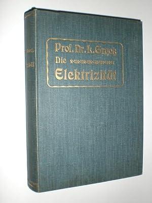 Die Elektrizität und ihre Anwendungen. Mit 540 Abbildungen.: GRAETZ, L.: