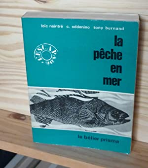 La pêche en mer, Paris, Le Bélier-Prisma,: NAINTRÉ, Loïc -