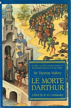 Le Morte Darthur: A Highly Readable Modern: Malory, Sir Thomas;