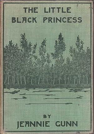 The Little Black Princess: A True Tale: Gunn, Jeannie /