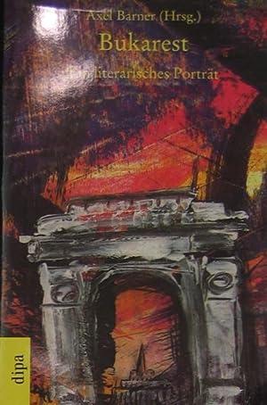 Bukarest. Ein literarisches Porträt.: Barner, Axel (Hrsg.):