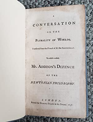 A Conversation on the Plurality of Worlds. . . . To which is added Mr. Addison's Defence of the...