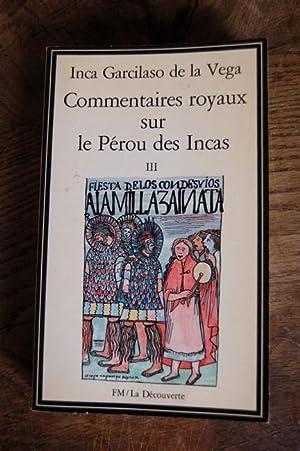 Commentaires royaux sur le Pérou des Incas: Inca Garcilaso de