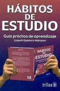 Hábitos de estudio. Guía práctica de aprendizaje.: Lisbeth Quintero Márquez