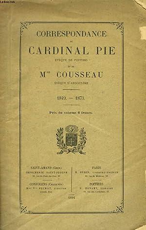 CORRESPONDANCE DE CARDINAL PIE, EVÊQUE DE POITIERS: CARDINAL PIE, Mgr
