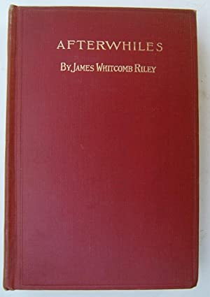 Afterwhiles: Riley, James Whitcomb