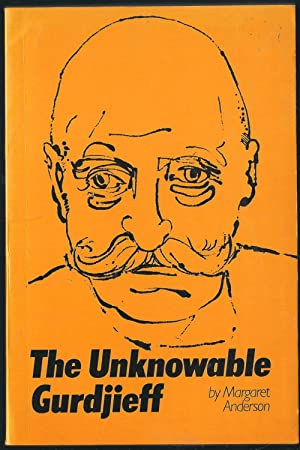 The Unknowable Gurdjieff