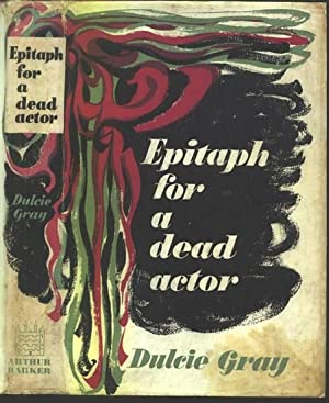 Epitaph for a Dead Actor.: GRAY, Dulcie.