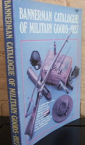 Bannerman Catalogue of Military Goods, 1927: Francis Bannerman Son.