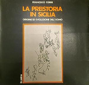 La preistoria in Sicilia - origine ed: Torre Francesco